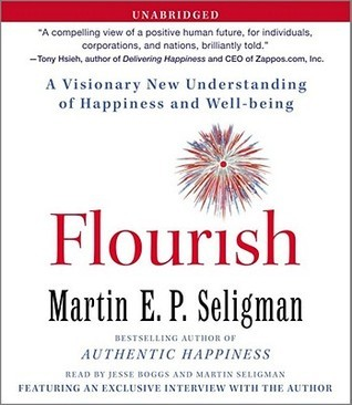 Flourish: A Visionary New Understanding Of Happiness And Well-being Martin E.P. Seligman