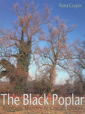 The Black Poplar: Ecology, History and Conservation Fiona Cooper