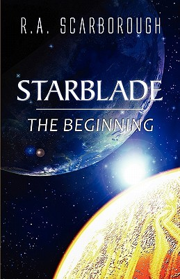 Starblade: The Beginning R.A. Scarborough