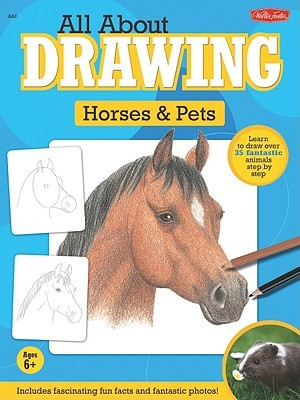 Learn to Draw Horses & Ponies: Step-By-Step Instructions for 25 Different Breeds Russell Farrell