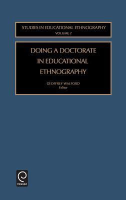 Doing a Doctorate in Educational Ethnography Geoffrey Walford
