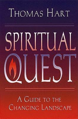 Spiritual Quest: A Guide To The Changing Landscape  by  Thomas N. Hart