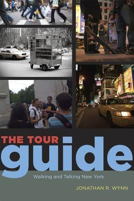The Tour Guide: Walking and Talking New York  by  Jonathan R. Wynn