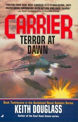 Carrier #25: Terror at Dawn  by  Keith Douglass