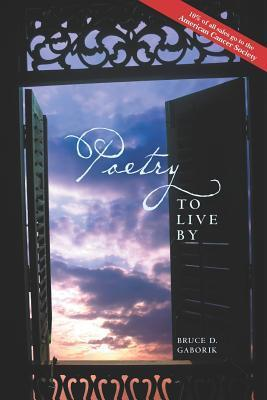 Poetry to Live  by  by Bruce D. Gaborik