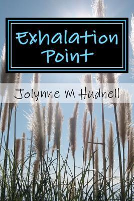 Exhalation Point Jolynne M. Hudnell