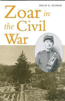 Zoar in the Civil War Philip E. Webber