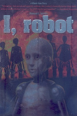 I, Robot  by  Howard S.   Smith