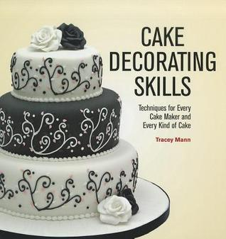 Cake Decorating Skills  by  Tracey Mann