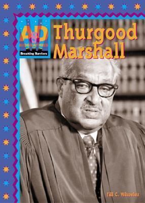 Thurgood Marshall  by  Jill C. Wheeler