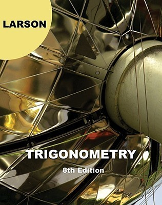 Trigonometry, 8th Edition  by  Ron Larson