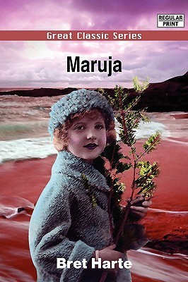 Maruja  by  Bret Harte