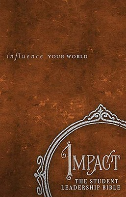 Impact: The Student Leadership Bible-NKJV: Influence Your World Jay Strack