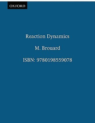 Reaction Dynamics  by  M. Brouard