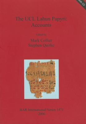 The UCL Lahun Papyri: Accounts [With CDROM]  by  Mark Collier