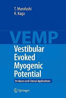 Vestibular Evoked Myogenic Potential: Its Basics and Clinical Applications Toshihisa Murofushi