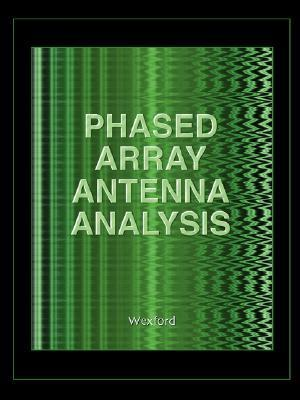 Phased Array Antenna Analysis (Computational Electromagnetics  by  D.T. Mcgraith