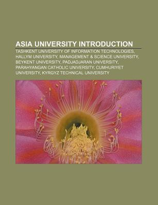 Asia University Introduction: Tashkent University of Information Technologies, Hallym University, Management & Science University Source Wikipedia