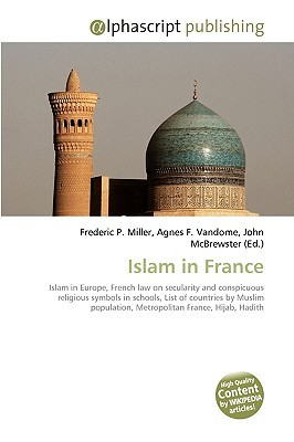 Islam in France  by  Frederic P.  Miller