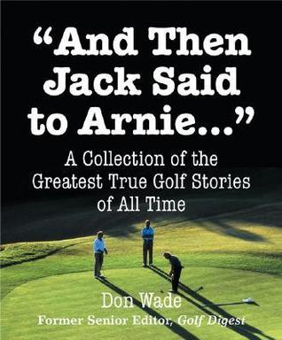 And Then Jack Said To Arnie Don Wade