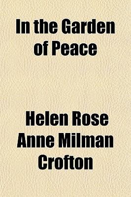 In the Garden of Peace  by  Helen Rose Anne Milman Crofton