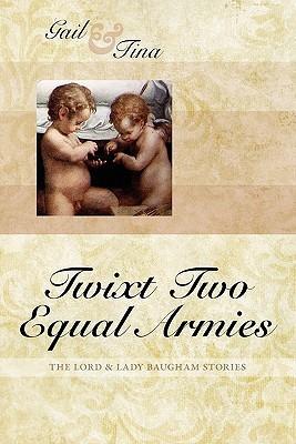 Twixt Two Equal Armies Gail McEwen
