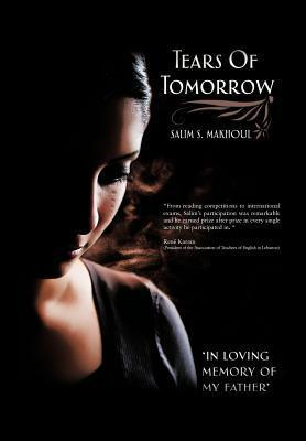 Tears of Tomorrow: In Loving Memory of My Father  by  Salim Samir Makhoul