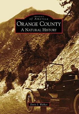Orange County: A Natural History  by  Doris I. Walker
