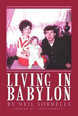 Living in Babylon Neil Sorrells