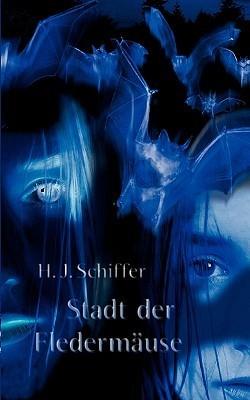 Stadt der Fledermäuse  by  H. J. Schiffer