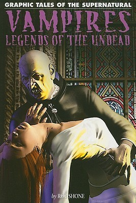 Vampires: Legends of the Undead Rob Shone