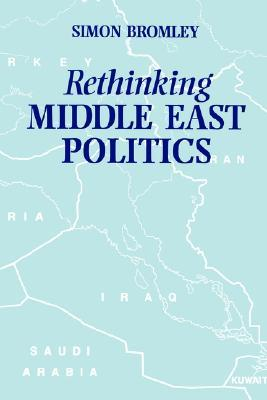 Rethinking Middle East Politics Bromley