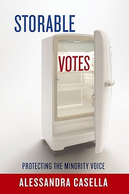 Storable Votes: Protecting the Minority Voice  by  Alessandra Casella