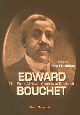 Edward Bouchet: The First African-Americ  by  Ronald E. Mickens