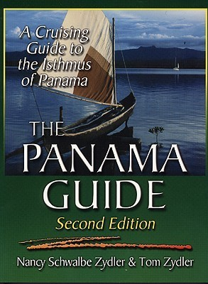 The Panama Guide: A Cruising Guide To The Isthmus Of Panama Nancy Schwalbe Zydler
