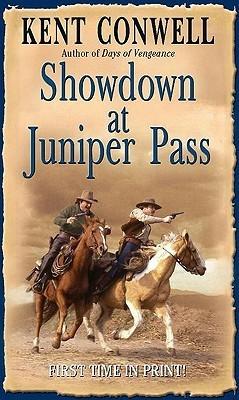 Showdown at Juniper Pass  by  Kent Conwell