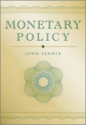 Monetary Policy  by  John Fender