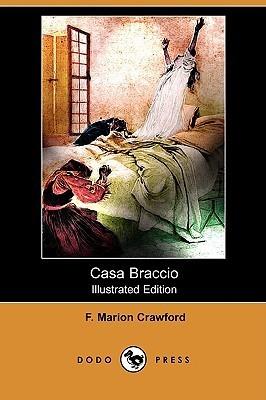 Casa Braccio (Illustrated Edition) Francis Marion Crawford