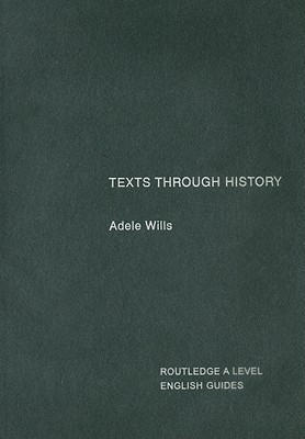 Texts Through History  by  Adele Wills