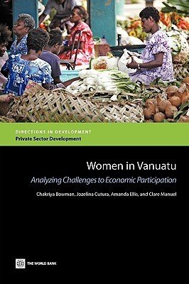Women in Vanuatu: Analyzing Challenges to Economic Participation  by  Amanda Ellis