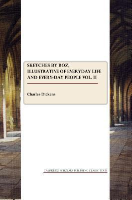 Sketches  by  Boz Vol. II by Charles Dickens