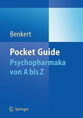 Pocket Guide Psychopharmaka: Von A bis Z Otto Benkert