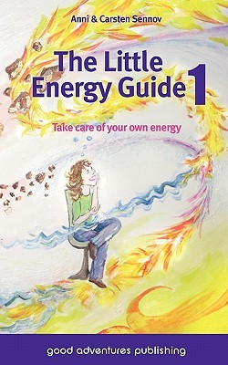 The Little Energy Guide 1 - Take Care of Your Own Energy Anni Sennov