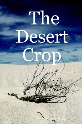 The Desert Crop  by  Nancy Stade