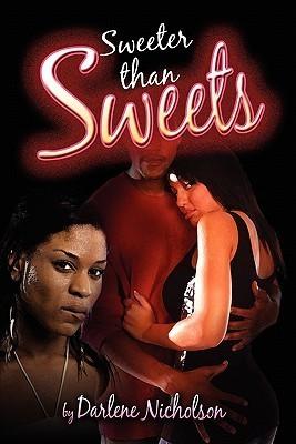 Sweeter Than Sweets  by  Darlene Nicholson