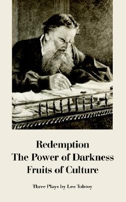 Redemption -The Power of Darkness - Fruits of Culture Leo Tolstoy
