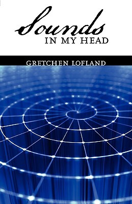 Sounds in My Head Gretchen Lofland