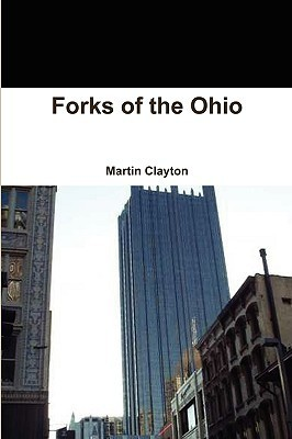 Forks of the Ohio  by  Martin Clayton