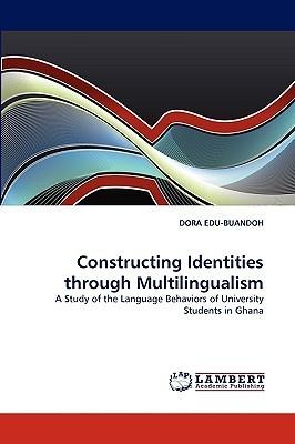 Constructing Identities Through Multilingualism Dora Edu-Buandoh