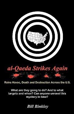 Al-Qaeda Strikes Again Bill Binkley